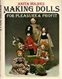 Making Dolls for Pleasure and Profit, Anita Holmes, 0668045345