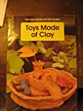 Toys Made of Clay, Hannelore Schael and Ulla Abdalla, 051649256X