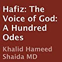 Hafiz: The Voice of God: A Hundred Odes Audiobook by  Hafiz, Khalid Hameed Shaida (translator) Narrated by  uncredited