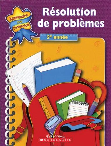 BEST! R?solution de Probl?mes - 2e Ann?e (Apprendre Par l'Exercice) (French Edition)<br />[P.P.T]