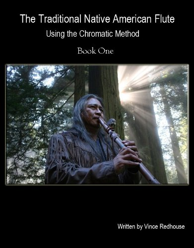 The Traditional Native American Flute: Using the Chromatic Method  Book 1