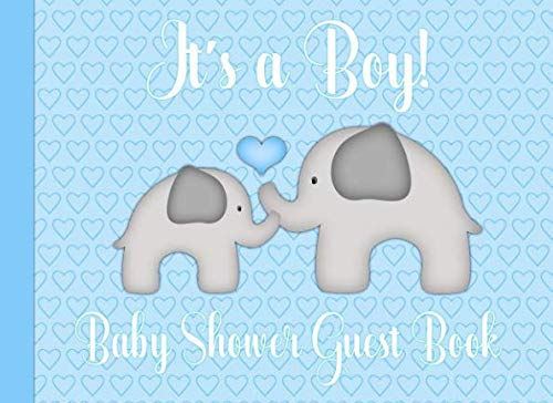 It's a Boy! Baby Shower Guest Book: Elephant Baby Shower Guest Book for Parents to Be or Mom to Be for a Boy in Blue ()