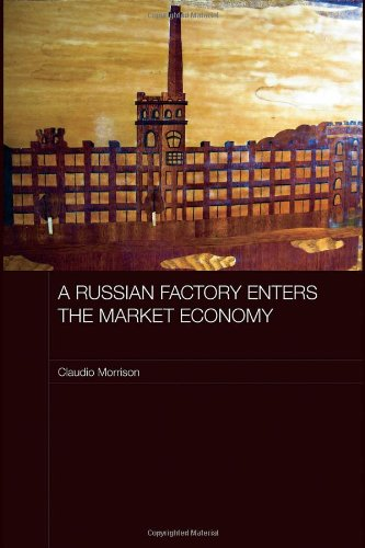 A Russian Factory Enters the Market Economy (Routledge Contemporary Russia and Eastern Europe Series)