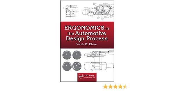 Ergonomics In The Automotive Design Process Bhise Vivek D Ebook Amazon Com