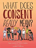 What Does Consent Really