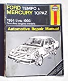 Ford Tempo and Mercury Topaz 1984 Thru 1993 Gasoline Engine Models Automotive Reapair Manual by Mike Stubblefield (April 01,1994)