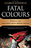 Fatal Colours, George Goodwin, 0393080846