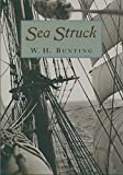 img - for Sea Struck by William H Bunting (2004-09-15) book / textbook / text book