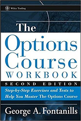 The Options Course Workbook: Step-by-Step Exercises and Tests to ...