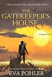 The Gatekeeper's House (#4): Gatekeeper's Saga, Book Four (Volume 4)