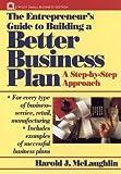 The Entrepreneur's Guide to Building a Better Business Plan, Harold J. McLaughlin, 0471552135