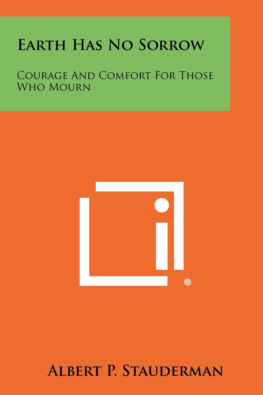 Download Earth Has No Sorrow: Courage and Comfort for Those Who Mourn ebook