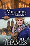 img - for Museums Can Be Murder: A Jillian Bradley Mystery (Volume 11) book / textbook / text book