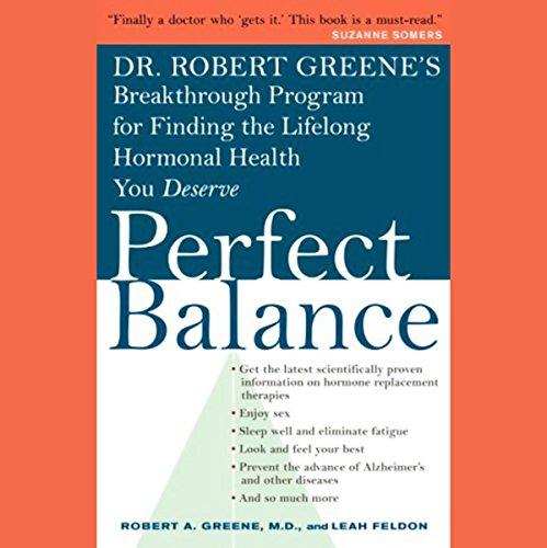 Perfect Balance: Dr. Greene's Breakthrough Program for Finding the Lifelong Hormonal Health You Deserve