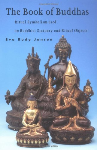 The Book of Buddhas: Ritual Symbolism Used on Buddhist Statuary and Ritual Objects -  Eva Rudy Jansen, Illustrated, Paperback