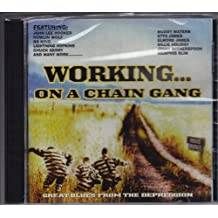 Working...On a Chain Gang: Great Blues from the Depression