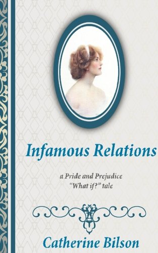 Infamous Relations: A Pride & Prejudice