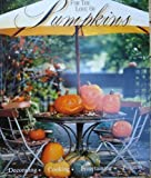 For the Love of Pumpkins: A Visual Guide to Fall Decorating with Pumpkins and Ornamentals
