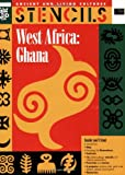 Stencils West Africa Ghana: Ancient & Living Cultures Series: Grades 3+: Teacher Resource (Ancient and Living Cultures)