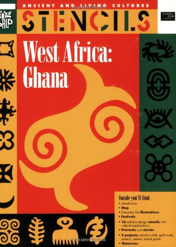Stencils West Africa Ghana Ancient Living Cultures Series Grades
