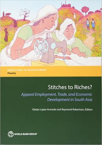 Stitches to Riches?: Apparel Employment, Trade, and Economic Development in South Asia (Directions in Development)