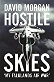 Hostile Skies: The Falklands Conflict Through the Eyes of a Sea Harrier Pilot by David Morgan (2006-08-01)