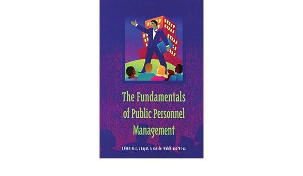 The Fundamentals of Public Personnel Management: J. Cheminais, W. Fox, G. Van Der Waldt, M. S. Bayat: 9780702143793: Amazon.com: Books