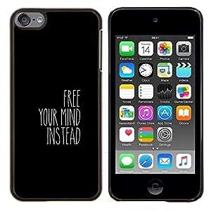 YiPhone /// Prima de resorte delgada de la cubierta del caso de Shell Armor - Libera tu mente VEZ - Apple iPod Touch 6 6th Touch6