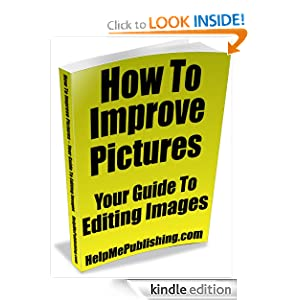 How To Improve Pictures - Your Guide To Editing Images