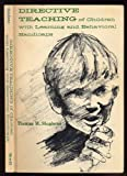Directive Teaching of Children with Learning and Behavioral Handicaps, Thomas M. Stephens, 0675093872