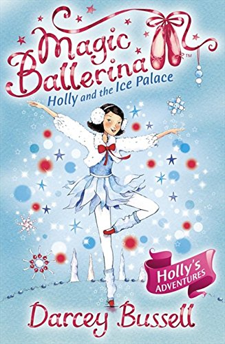 Holly and the Ice Palace: Holly's Adventures (Magic Ballerina)]()