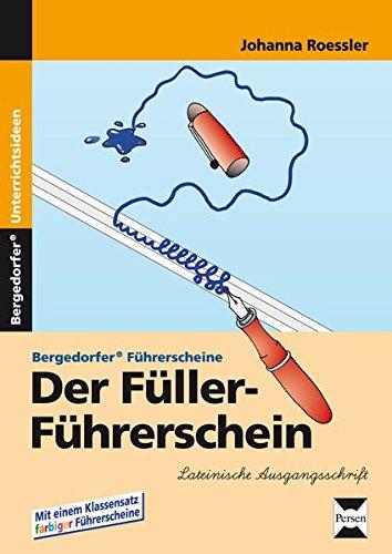 Der Füller-Führerschein - LA: 1. und 2. Klasse (Bergedorfer Führerscheine)
