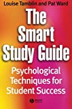 img - for The Smart Study Guide: Psychological Techniques for Student Success book / textbook / text book