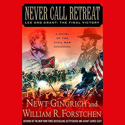 - Never Call Retreat: Lee and Grant, The Final Victory