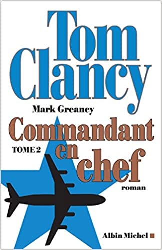TELECHARGER MAGAZINE Commandant en chef : Tome 2 (2017) - Tom Clancy