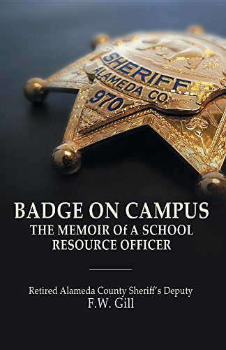 Badge on Campus: The Memoir of a School Resource Officer by Floyd W Gill (2016-08-05)