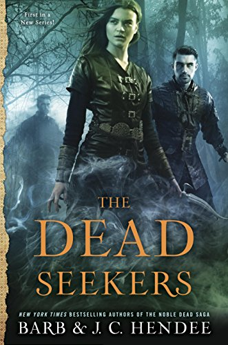 The Dead Seekers (A Dead Seekers Novel Book 1)