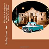 The Texas Adventures of Arnie Armadillo - South Texas Plains, Kathy Gause, 149123007X