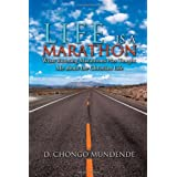 Life Is a Marathon: What Running Marathons Has Taught Me about the Christian Life
