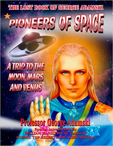 Pioneers of Space - The Long Lost Book of George Adamski: A