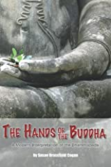 The Hands of the Buddha: The Dhammapada, A Modern Interpretation Paperback