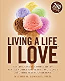 Living a Life I Love, Second Edition, Weston Edwards, 1466209054
