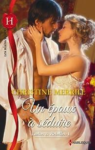 Ladies et rebelles, tome 1 : Un époux à séduire par Christine Merrill