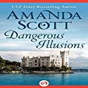 Dangerous Illusions Audiobook by Amanda Scott Narrated by Cat Gould