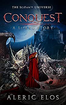 Conquest: A LitRPG Story (The SciFanTM Universe Book 1) by [Elos, Aleric]