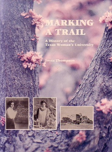 Marking a trail: A history of the Texas Woman's - Cypress Outlet Texas