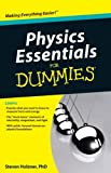 Physics Essentials for Dummies, Steven Holzner, 0470618418