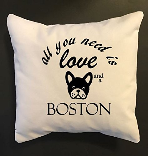 Boston Terrier throw pillow, All you need is love and a Boston