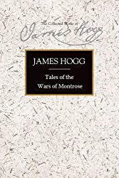 Tales of the Wars of Montrose (Collected Works of James Hogg)