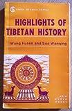 Highlights of Tibetan History, Wang Furen and Sui Wenqing, 0835111709